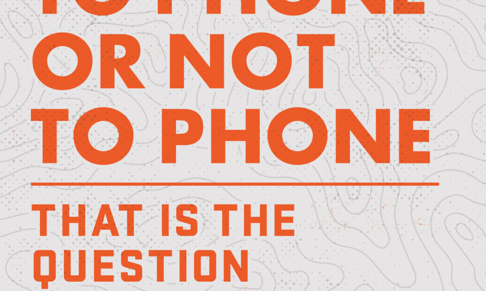 To phone, or not to phone: that is the question
