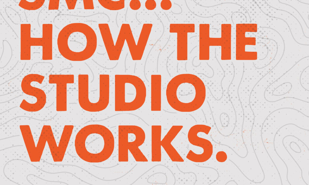 SMC …HOW THE STUDIO WORKS